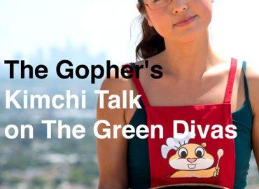 Probiotic foods-The Gophers Kimchi Talk on The Green Divas Radio Show