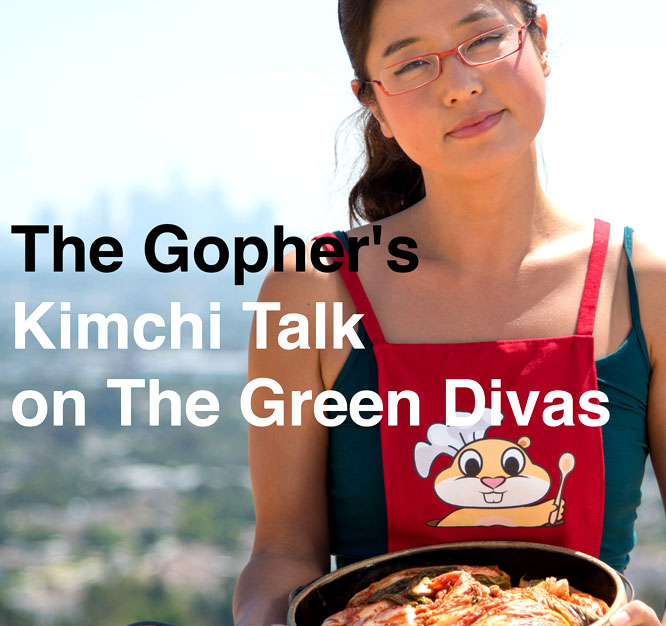 Probiotic foods-The Gophers Kimchi Talk on The Green Divas Radio Show