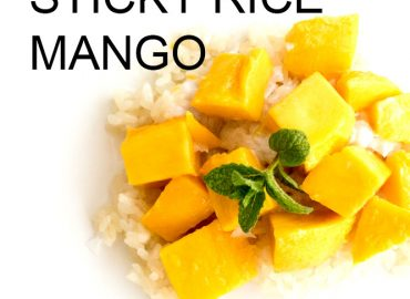 Healthy Desserts – Sticky Rice with Mango
