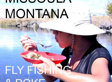 Missoula-Montana – Fly Fishing & Poke