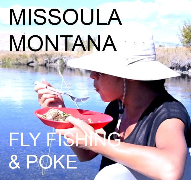Missoula-Montana – Fly Fishing & Poke