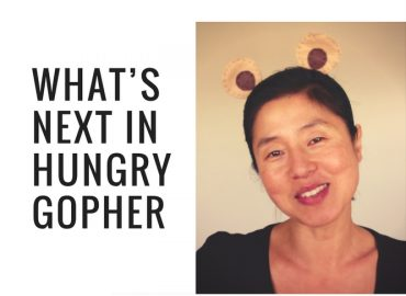 You & What's next in Hungry Gopher