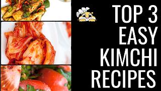 top 3 easy kimchi recipes